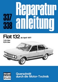 Fiat 132  ab April 1977 - 1,6- / 2,0-Liter  //  Reprint der 7. Auflage 1979