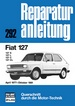 Fiat 127           April 1977 bis Oktober 1981 - 127S/127L/127C/127CL  //  Reprint der 3. Auflage 1988