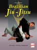 Brazilian Jiu-Jitsu - Techniken, Training, Wettkampf