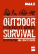 DMAX Outdoor-Survival für echte Kerle - Der ultimative DMAX-Pocket-Guide